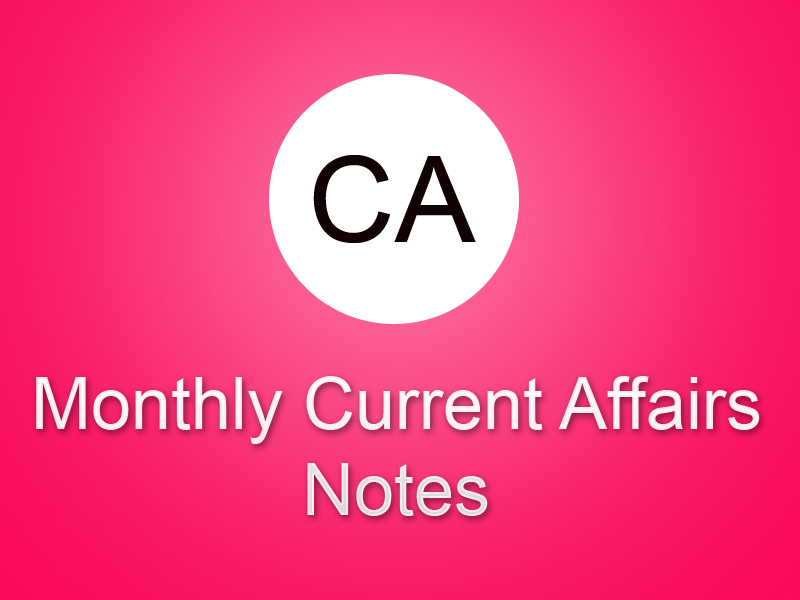 Monthly Current Affairs Notes
